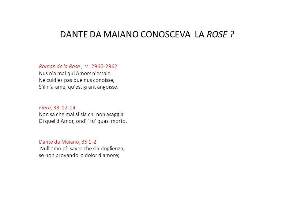 DANTE DA MAIANO CONOSCEVA LA ROSE ? Roman de la Rose, v. 2960-2962 Nus n'a mal qui Amors n'essaie. Ne cuidiez pas que nus conoisse, S'il n'a amé, qu'e