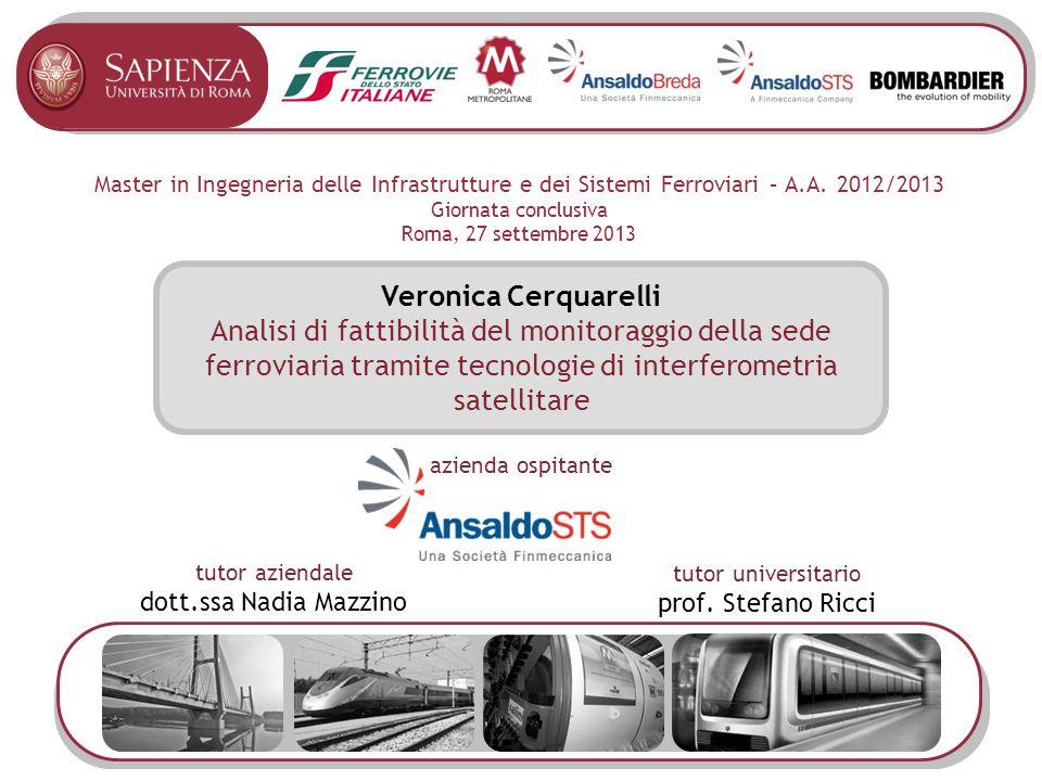 Master in Ingegneria delle Infrastrutture e dei Sistemi Ferroviari – A.A. 2012/2013 Giornata conclusiva Roma, 27 settembre 2013 Veronica Cerquarelli A
