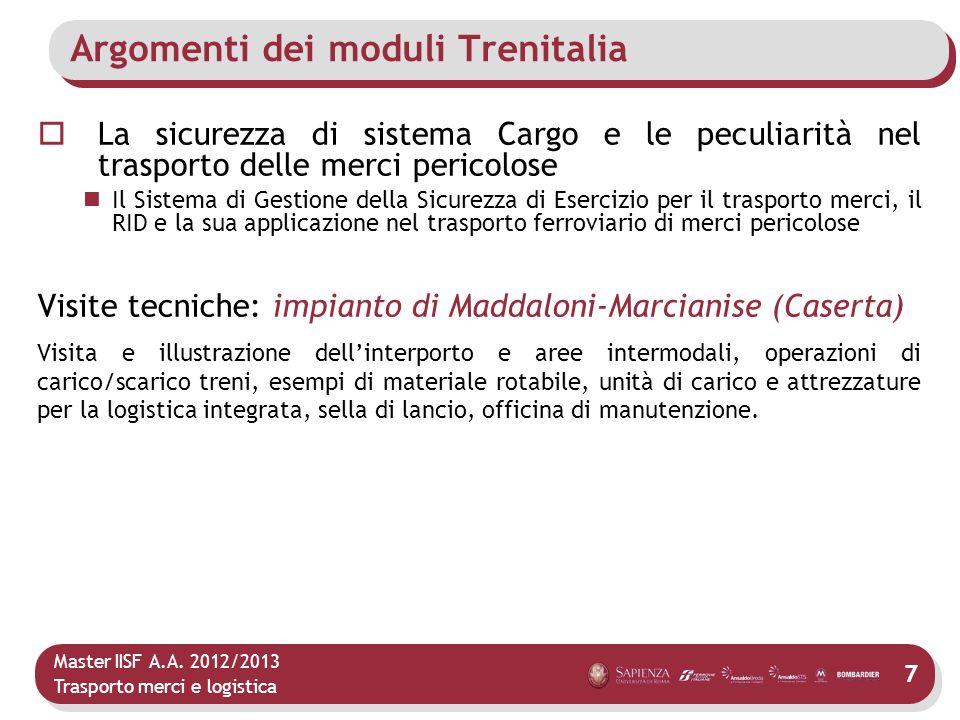 Master IISF A.A. 2012/2013 Trasporto merci e logistica La sicurezza di sistema Cargo e le peculiarità nel trasporto delle merci pericolose Il Sistema