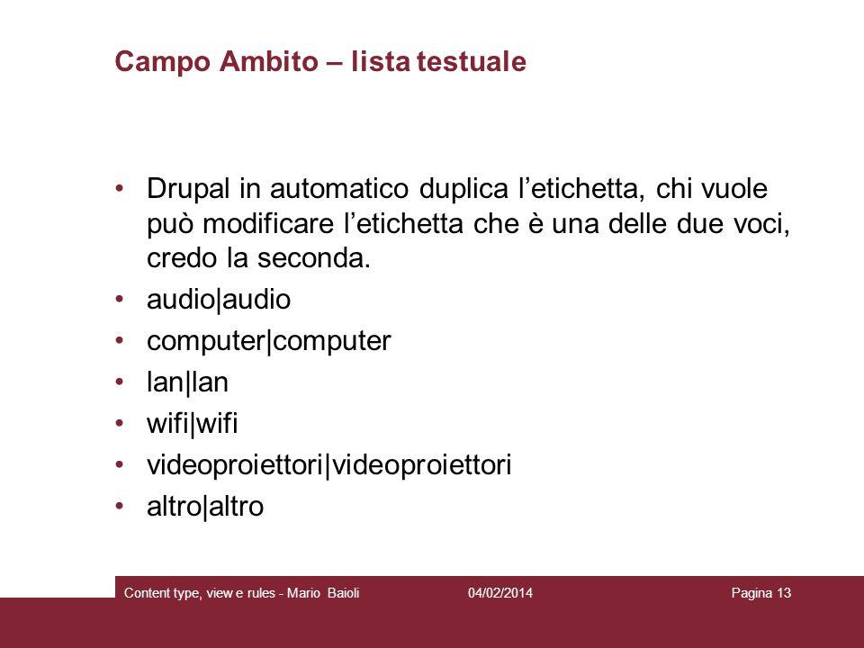 Campo Ambito – lista testuale Drupal in automatico duplica letichetta, chi vuole può modificare letichetta che è una delle due voci, credo la seconda.