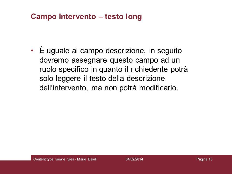 Campo Intervento – testo long È uguale al campo descrizione, in seguito dovremo assegnare questo campo ad un ruolo specifico in quanto il richiedente