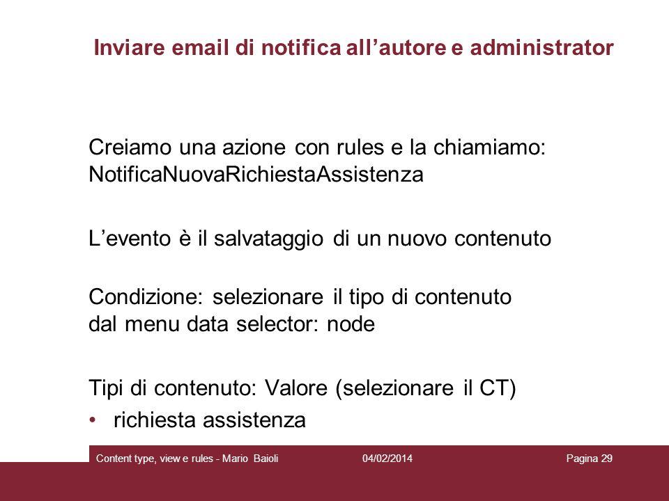 Inviare email di notifica allautore e administrator Creiamo una azione con rules e la chiamiamo: NotificaNuovaRichiestaAssistenza Levento è il salvata