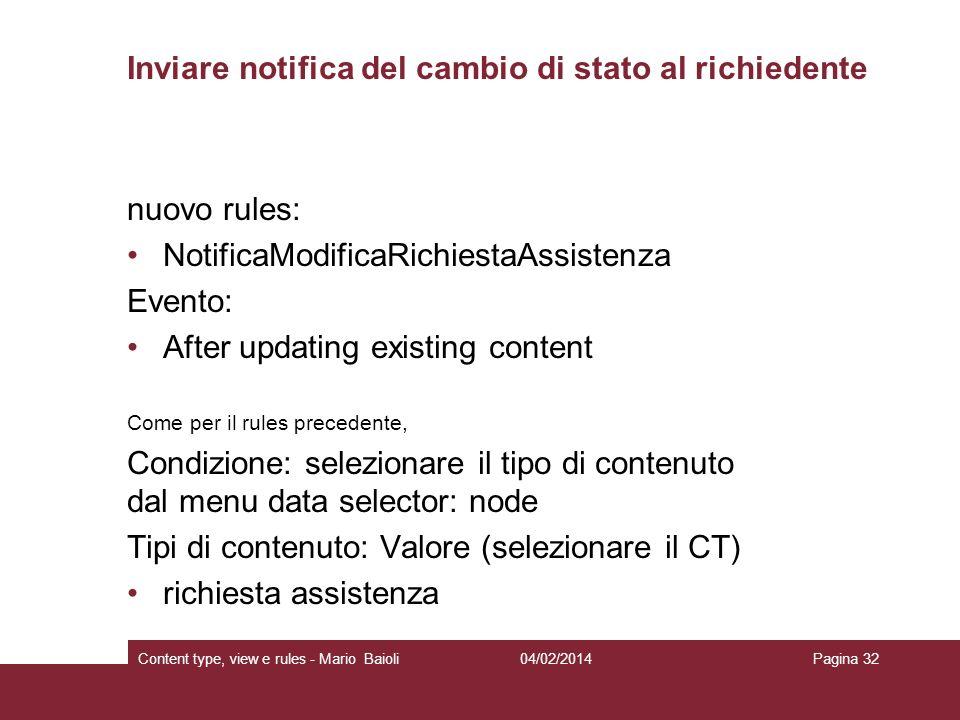 Inviare notifica del cambio di stato al richiedente nuovo rules: NotificaModificaRichiestaAssistenza Evento: After updating existing content Come per