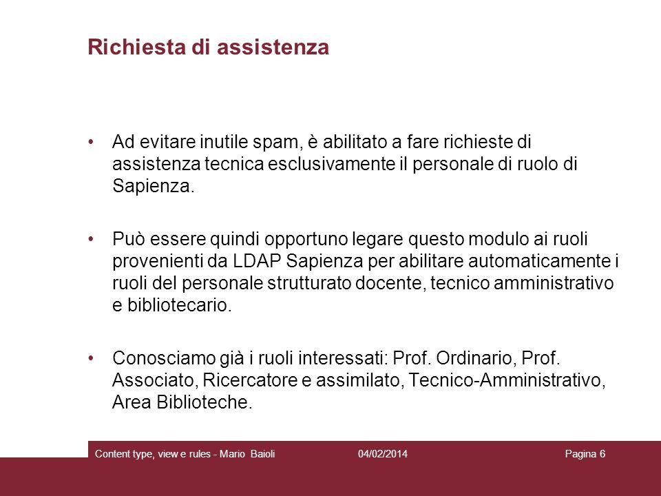 Richiesta di assistenza Ad evitare inutile spam, è abilitato a fare richieste di assistenza tecnica esclusivamente il personale di ruolo di Sapienza.