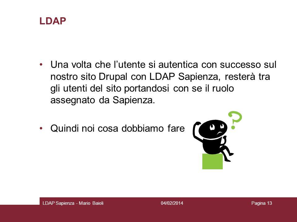 LDAP Una volta che lutente si autentica con successo sul nostro sito Drupal con LDAP Sapienza, resterà tra gli utenti del sito portandosi con se il ru