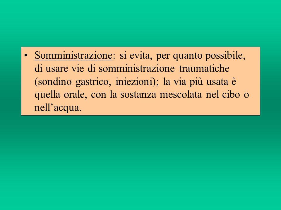 Somministrazione: si evita, per quanto possibile, di usare vie di somministrazione traumatiche (sondino gastrico, iniezioni); la via più usata è quell