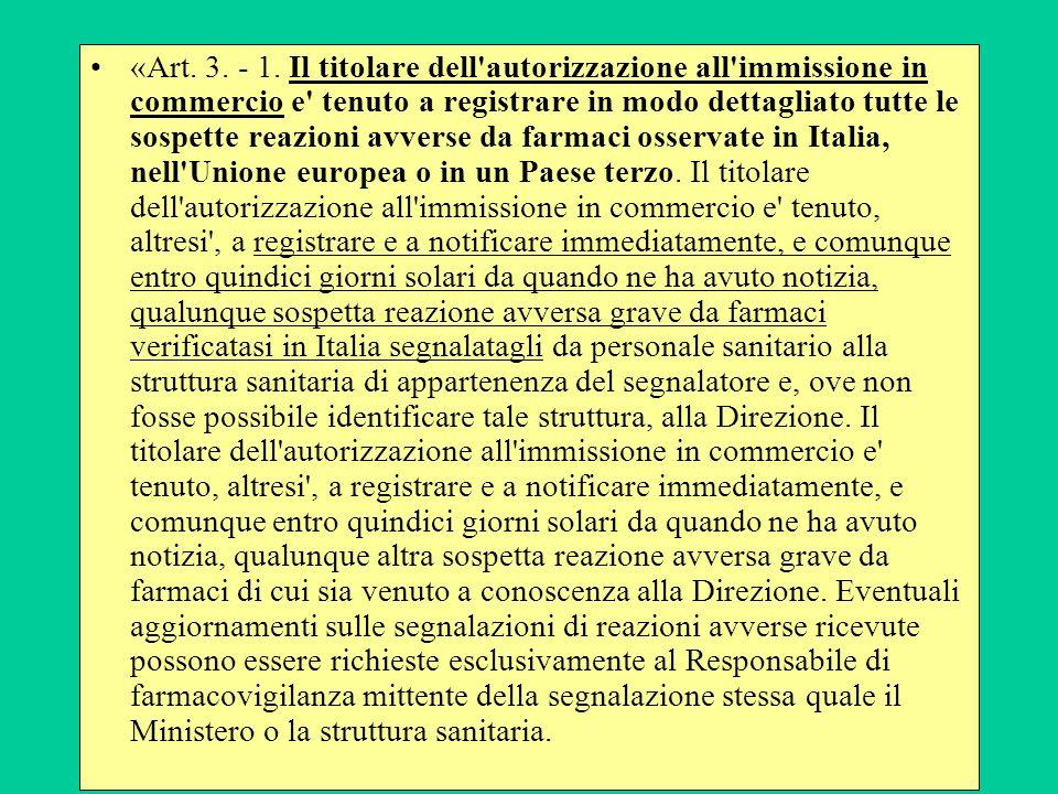 «Art. 3. - 1. Il titolare dell'autorizzazione all'immissione in commercio e' tenuto a registrare in modo dettagliato tutte le sospette reazioni avvers