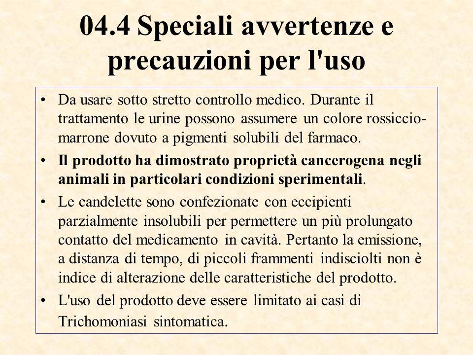 04.4 Speciali avvertenze e precauzioni per l uso Da usare sotto stretto controllo medico.
