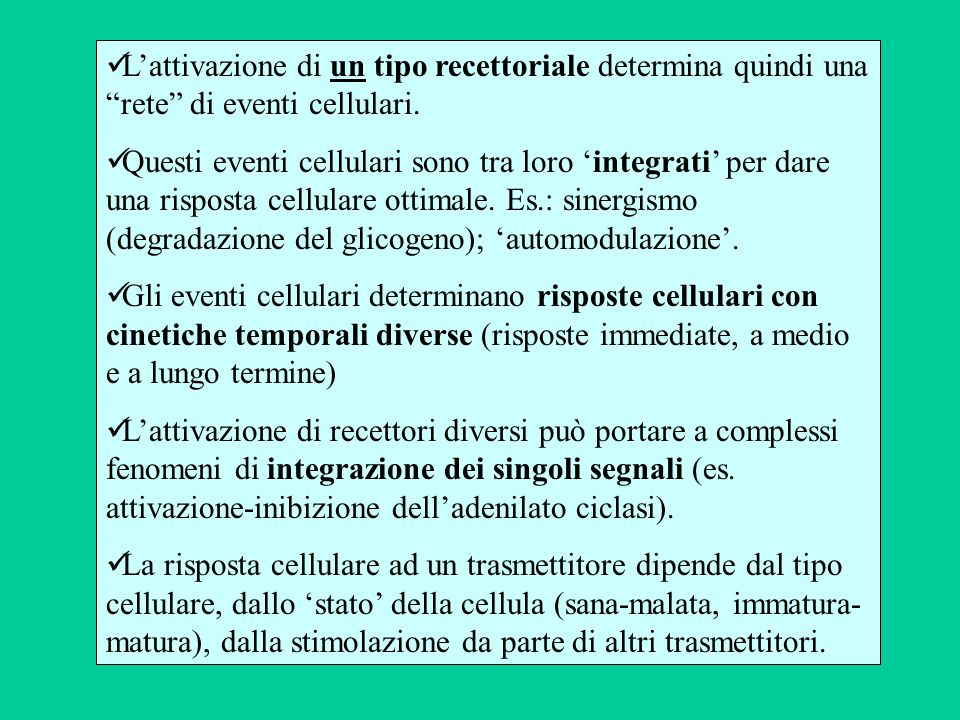 Lattivazione di un tipo recettoriale determina quindi una rete di eventi cellulari.