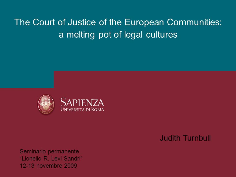 Court of Justice of the European Communities 27 Judges 8 Advocates General Judges and Advocates General are appointed from all Member States