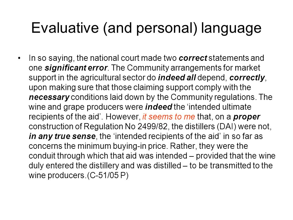 Evaluative (and personal) language In so saying, the national court made two correct statements and one significant error.