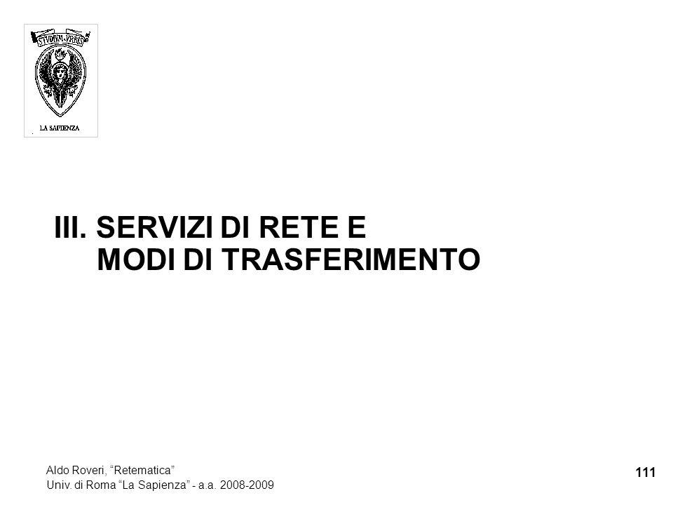 III. SERVIZI DI RETE E MODI DI TRASFERIMENTO 111 Aldo Roveri, Retematica Univ.
