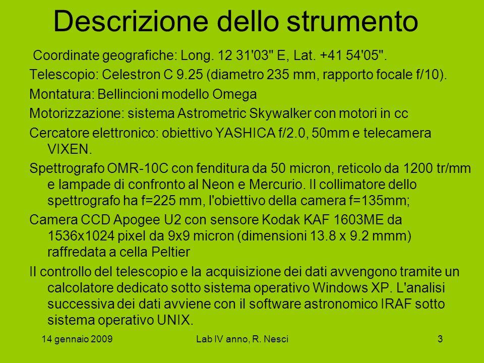 14 gennaio 2009Lab IV anno, R. Nesci3 Descrizione dello strumento Coordinate geografiche: Long. 12 31'03