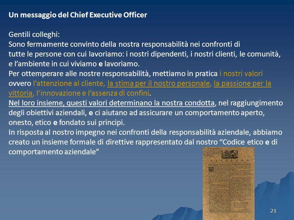 21 Un messaggio del nostro Chief Executive Officer Gentili colleghi: La nostra è unazienda globale di comunicazioni con oltre 30.000 dipendenti e attività in centinaia di comunità sparse in tutto il mondo.