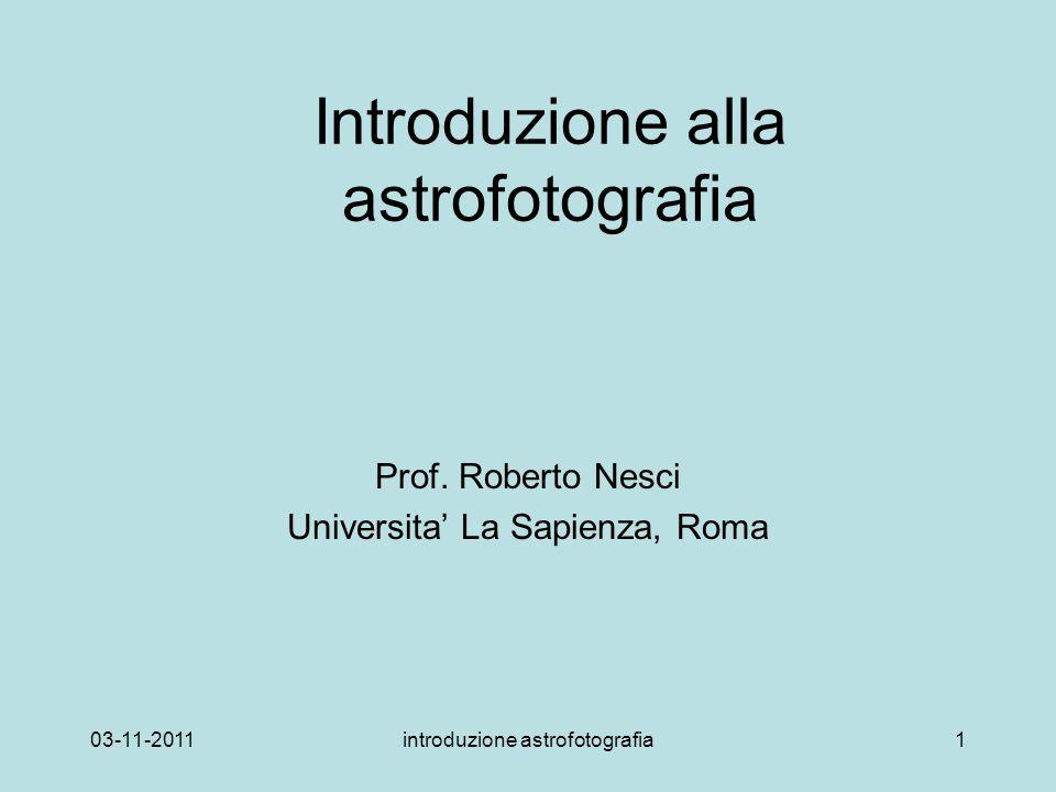 03-11-2011introduzione astrofotografia1 Introduzione alla astrofotografia Prof.