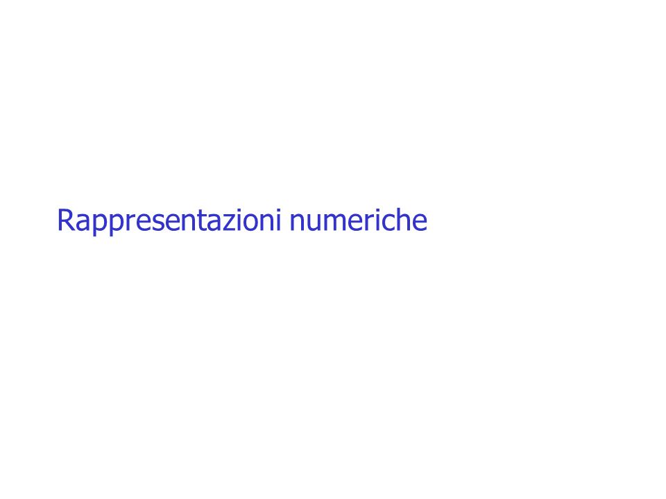 Introduzione Un calcolatore elettronico dispone di uno spazio finito per memorizzare le cifre che esprimono un valore numerico Esempio: disponiamo di p=3 cifre decimali Linsieme S di valori rappresentabili è S={0,..,999} Quali sono le differenze fra S e linsieme dei numeri interi.