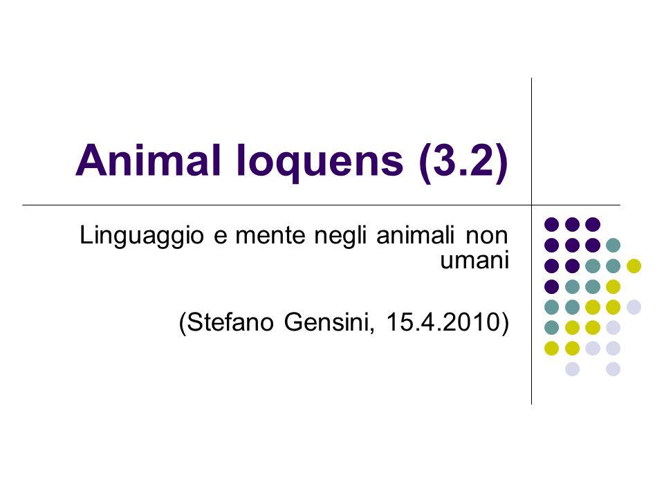 Animal loquens (3.2) Linguaggio e mente negli animali non umani (Stefano Gensini, 15.4.2010)