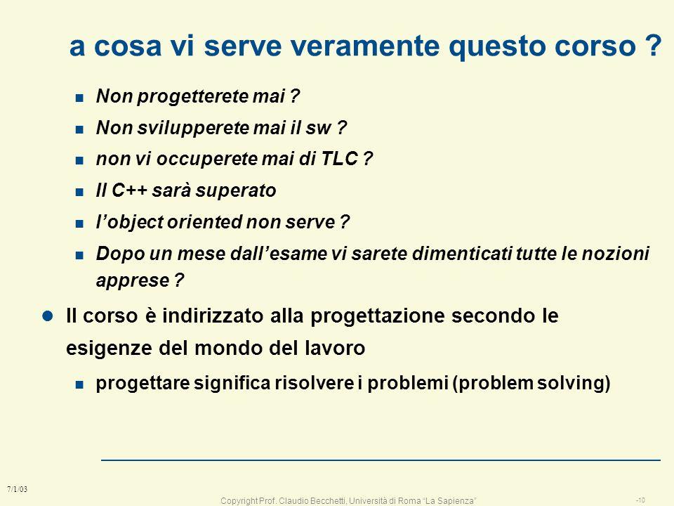 Copyright Prof. Claudio Becchetti, Università di Roma La Sapienza -9 7/1/03 Presentazione del corso l Corso di progettazione n focus sulla progettazio