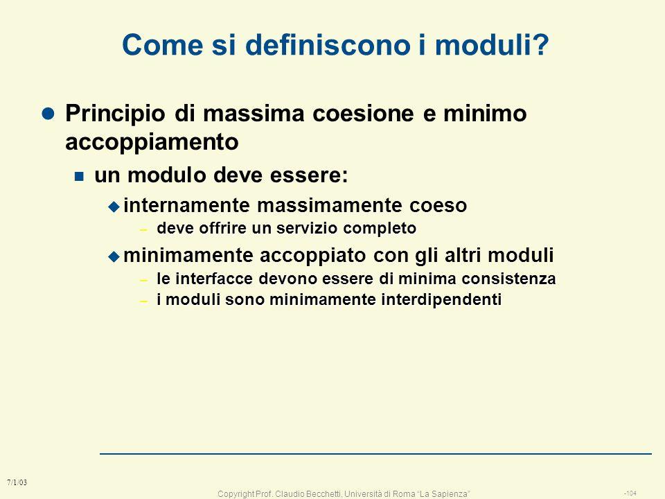 Copyright Prof. Claudio Becchetti, Università di Roma La Sapienza -103 7/1/03 Gerarchie l Dato un sistema connesso con lesterno da interfacce esterne,