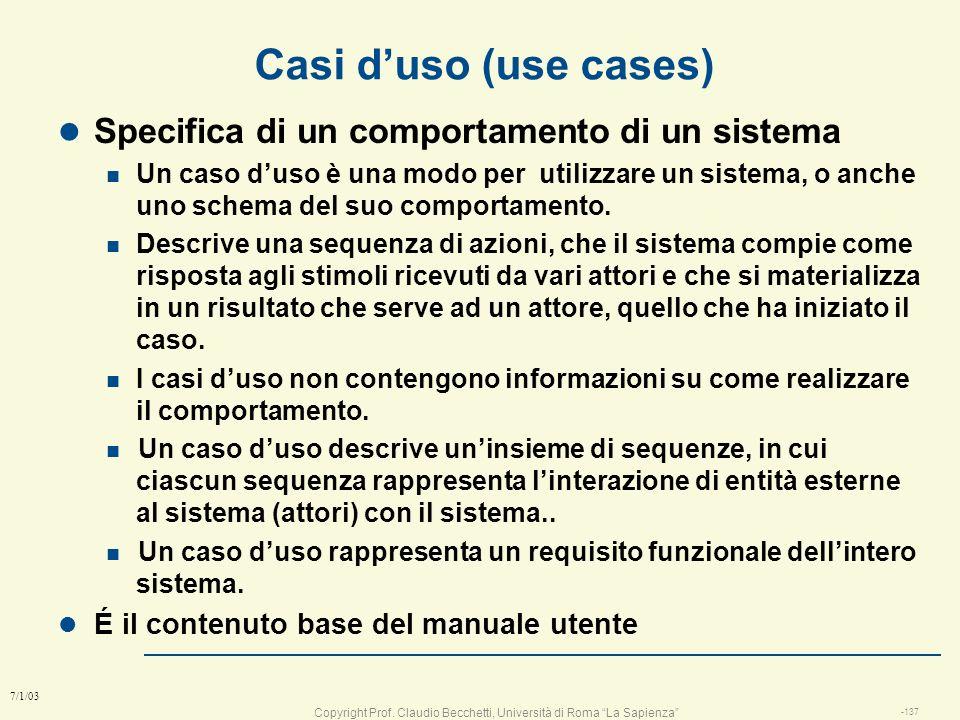 Copyright Prof. Claudio Becchetti, Università di Roma La Sapienza -136 7/1/03 Use cases: Attori Cliente di banca Operatore Bancomat Sistema informatic