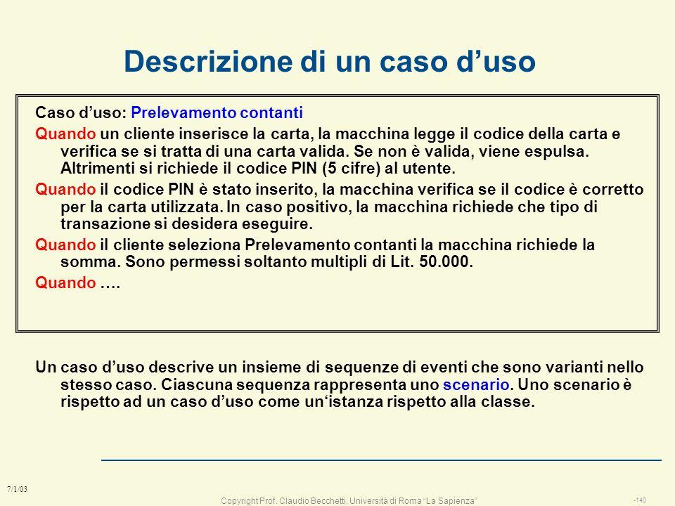 Copyright Prof. Claudio Becchetti, Università di Roma La Sapienza -139 7/1/03 Come scrivere un caso duso 1. Viene creato un documento di flusso di eve