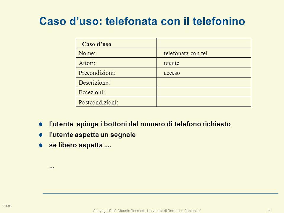 Copyright Prof. Claudio Becchetti, Università di Roma La Sapienza -140 7/1/03 Descrizione di un caso duso Caso duso: Prelevamento contanti Quando un c