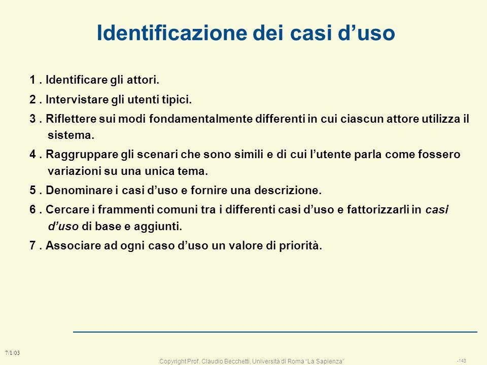 Copyright Prof. Claudio Becchetti, Università di Roma La Sapienza -142 7/1/03 Professore Richiesta Corso Studente Gestione Piano di Studi Sistema di t