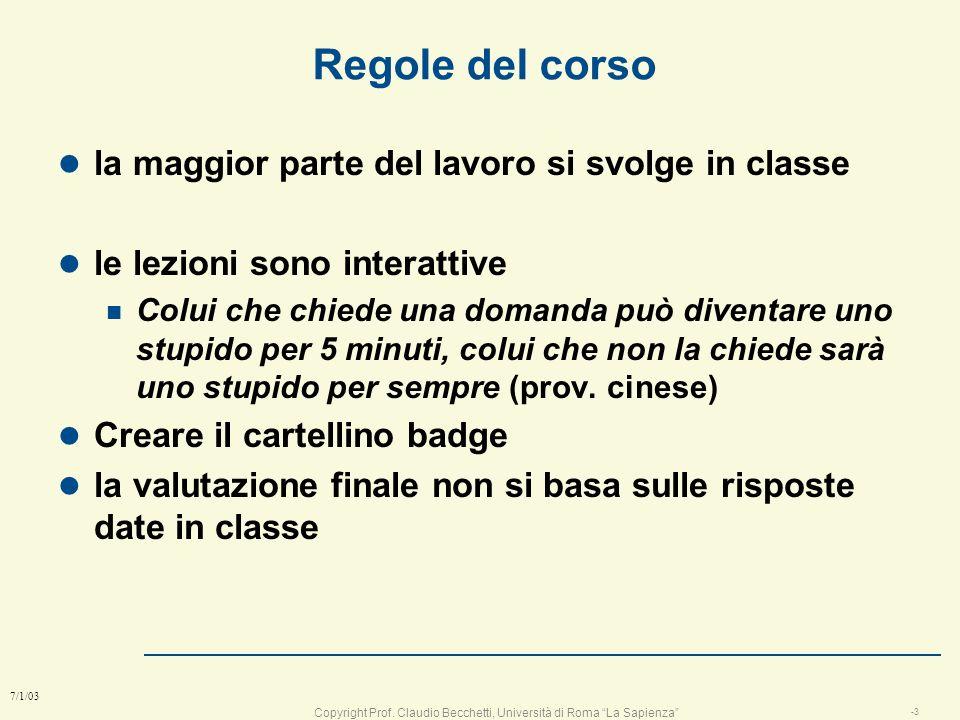 Copyright Prof. Claudio Becchetti, Università di Roma La Sapienza -2 7/1/03 Lezione 1 Progettazione: il problema tipico