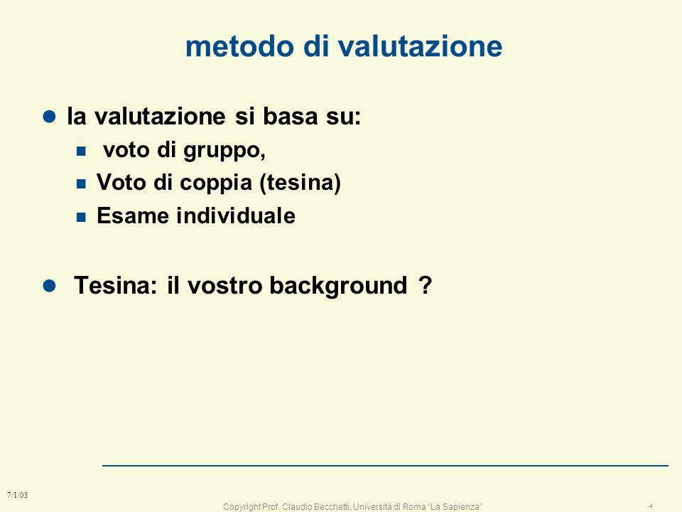 Copyright Prof. Claudio Becchetti, Università di Roma La Sapienza -3 7/1/03 Regole del corso l la maggior parte del lavoro si svolge in classe l le le