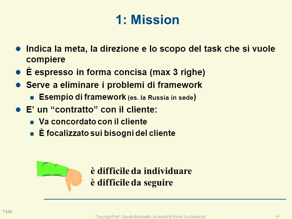 Copyright Prof. Claudio Becchetti, Università di Roma La Sapienza -39 7/1/03 Le fasi della progettazione Mission Analisi Design Implement. Test