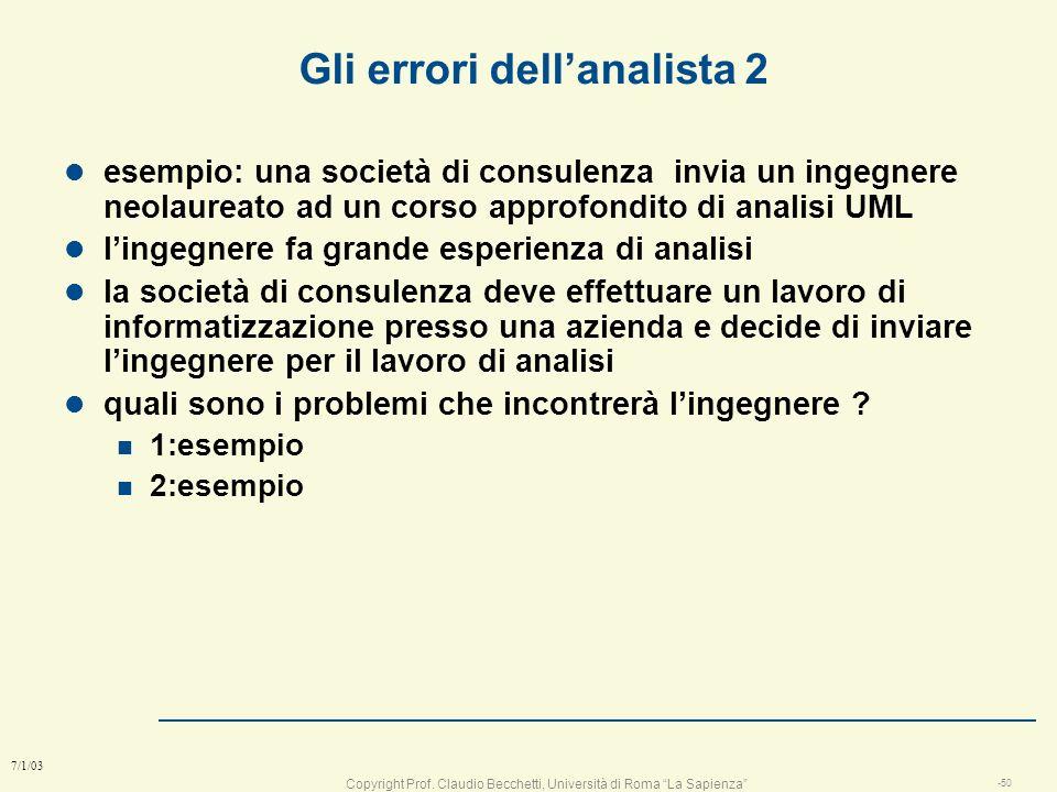 Copyright Prof. Claudio Becchetti, Università di Roma La Sapienza -49 7/1/03 Gli errori dellanalista l Esempio di errore n esempio della pennae del so