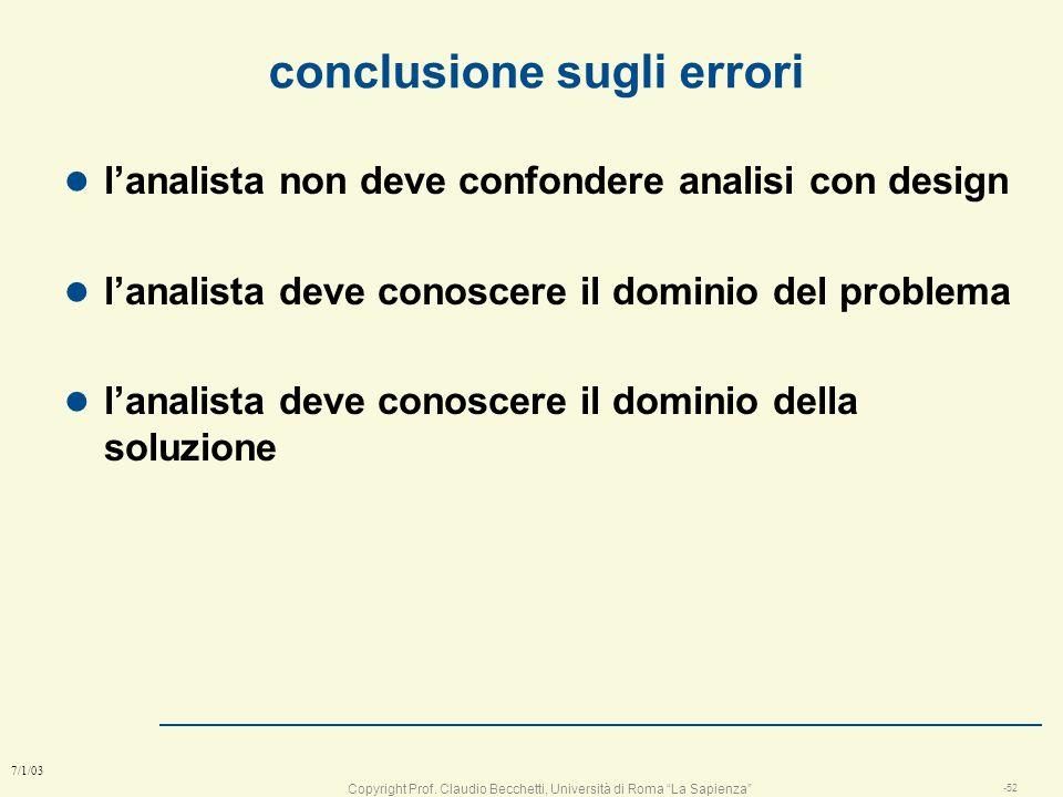 Copyright Prof. Claudio Becchetti, Università di Roma La Sapienza -51 7/1/03 Il dominio del problema e della soluzione missionanalisidesignimplementaz