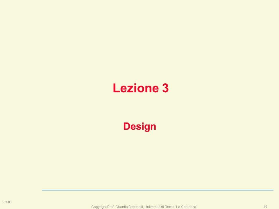 Copyright Prof. Claudio Becchetti, Università di Roma La Sapienza -56 7/1/03 Lezione 3 Design