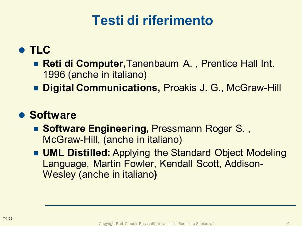 Copyright Prof. Claudio Becchetti, Università di Roma La Sapienza -5 7/1/03 Preparazione individuale l corsi sulla progettazione del software l corsi