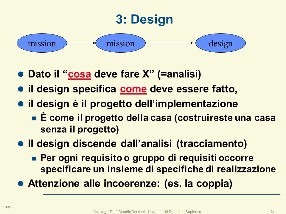 Copyright Prof. Claudio Becchetti, Università di Roma La Sapienza -61 7/1/03 Il dominio della soluzione: il design missionanalisidesignimplementazione