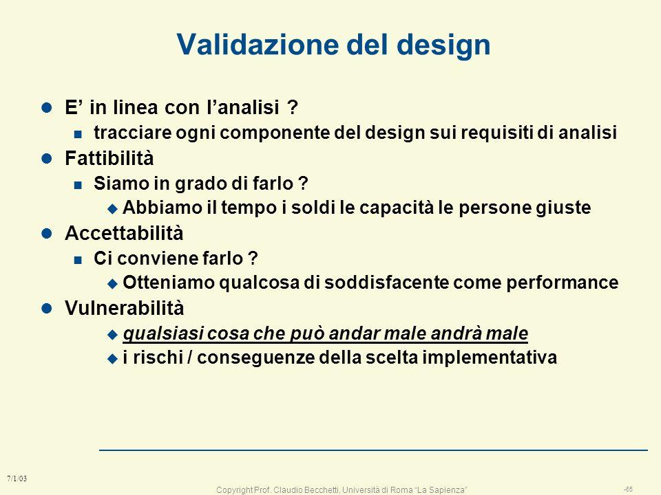 Copyright Prof. Claudio Becchetti, Università di Roma La Sapienza -64 7/1/03 Esercizio a squadre sul design l Definire mission e analisi e design e te