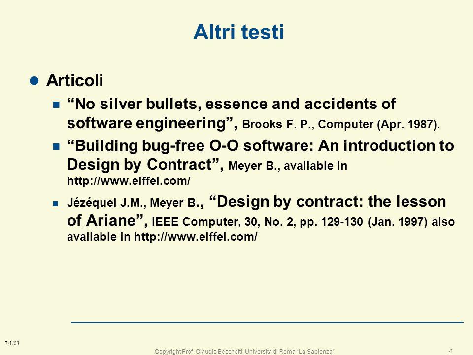 Copyright Prof. Claudio Becchetti, Università di Roma La Sapienza -6 7/1/03 Testi di riferimento l TLC n Reti di Computer,Tanenbaum A., Prentice Hall
