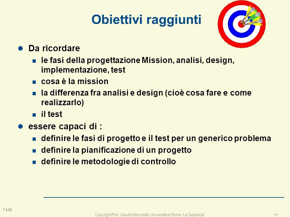 Copyright Prof. Claudio Becchetti, Università di Roma La Sapienza -83 7/1/03 Fasi del progetto: Harvard Business School