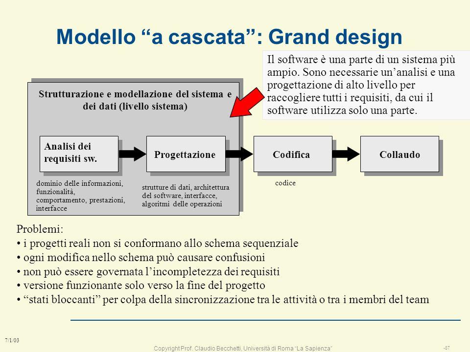 Copyright Prof. Claudio Becchetti, Università di Roma La Sapienza -86 7/1/03 Modelli del processo software l Ciclo di vita di un progetto software = M