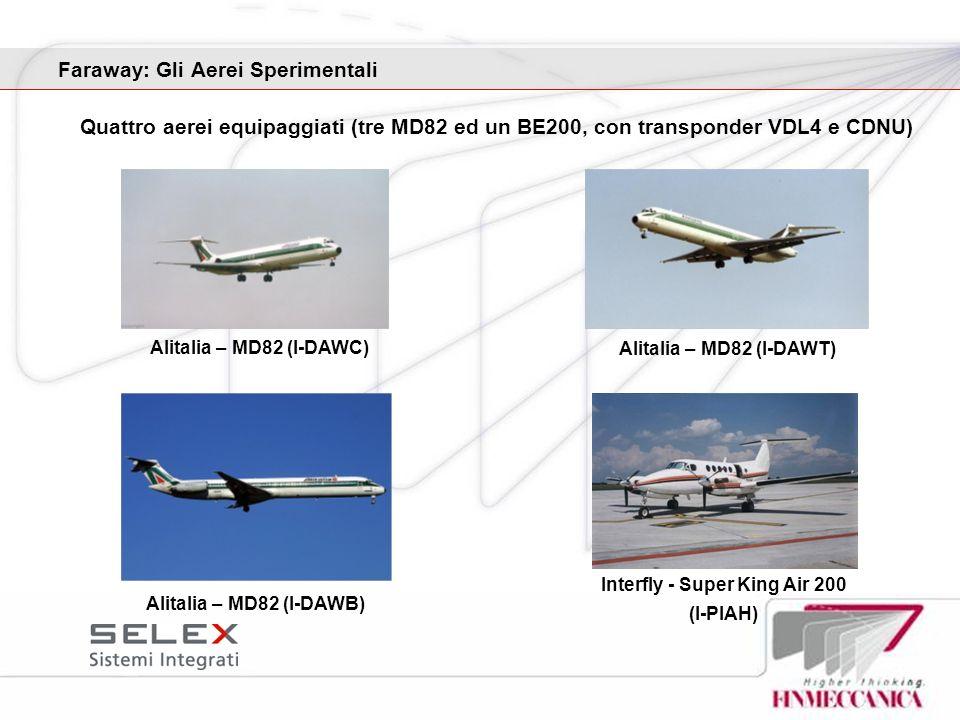 Faraway: Gli Aerei Sperimentali Quattro aerei equipaggiati (tre MD82 ed un BE200, con transponder VDL4 e CDNU) Interfly - Super King Air 200 (I-PIAH)