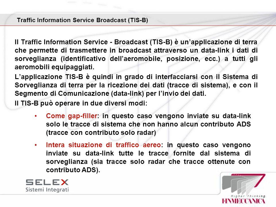 Il Traffic Information Service - Broadcast (TIS-B) è unapplicazione di terra che permette di trasmettere in broadcast attraverso un data-link i dati d