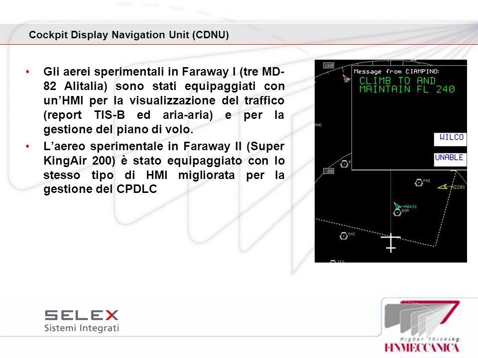 Gli aerei sperimentali in Faraway I (tre MD- 82 Alitalia) sono stati equipaggiati con unHMI per la visualizzazione del traffico (report TIS-B ed aria-