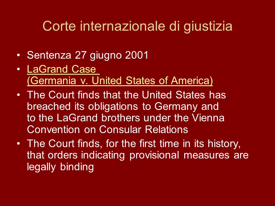 Corte internazionale di giustizia Sentenza 27 giugno 2001 LaGrand Case (Germania v. United States of America)LaGrand Case (Germania v. United States o
