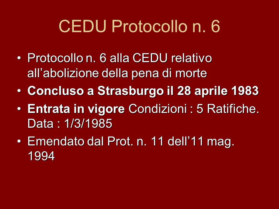 CEDU Protocollo n. 6 Protocollo n. 6 alla CEDU relativo allabolizione della pena di morteProtocollo n. 6 alla CEDU relativo allabolizione della pena d