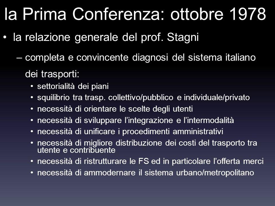 la Prima Conferenza: ottobre 1978 la relazione generale del prof. Stagni –completa e convincente diagnosi del sistema italiano dei trasporti: settoria