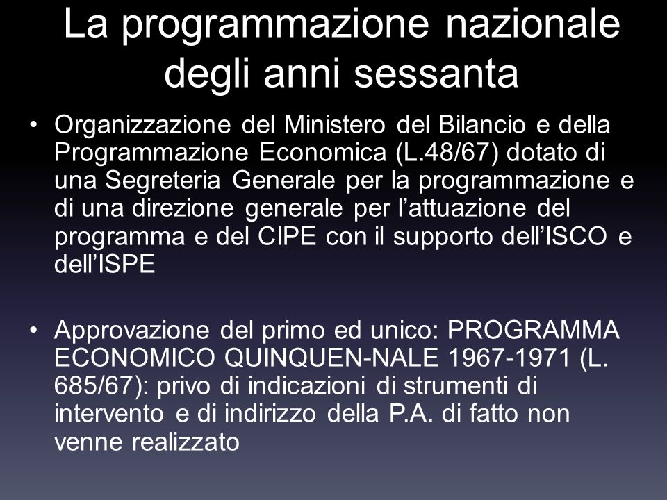 La programmazione nazionale degli anni sessanta Organizzazione del Ministero del Bilancio e della Programmazione Economica (L.48/67) dotato di una Seg