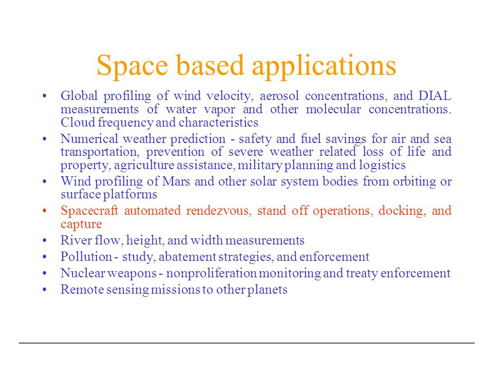 Space based applications Global profiling of wind velocity, aerosol concentrations, and DIAL measurements of water vapor and other molecular concentra