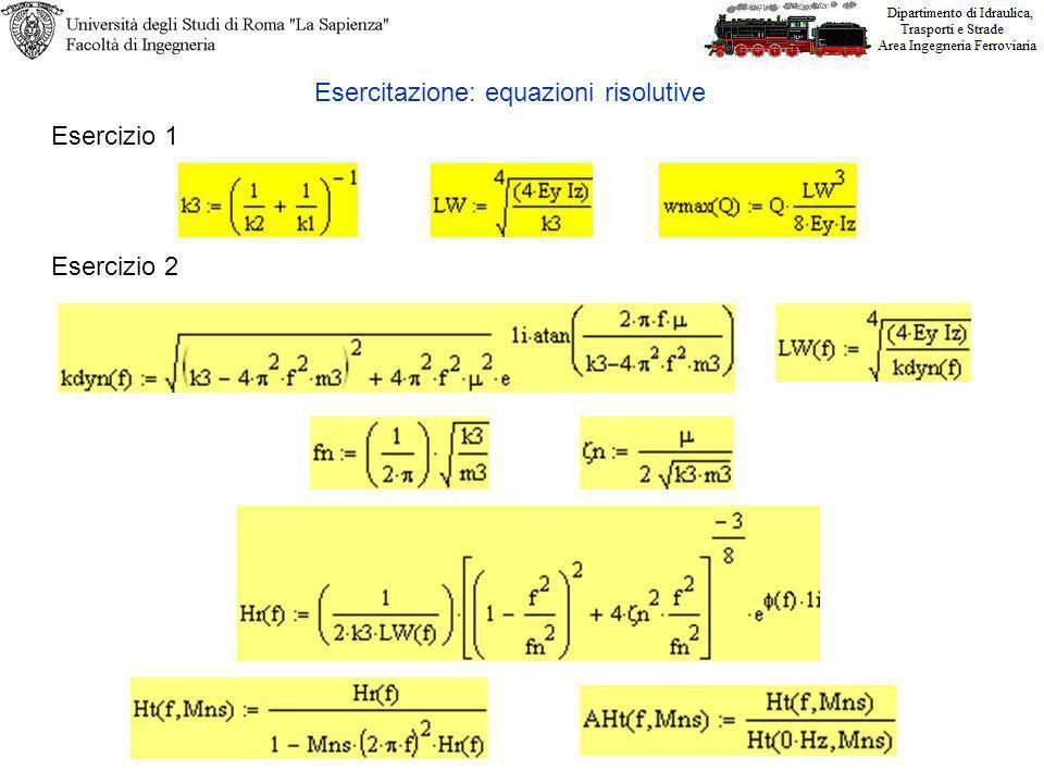 Esercitazione: equazioni risolutive Esercizio 1 Esercizio 2