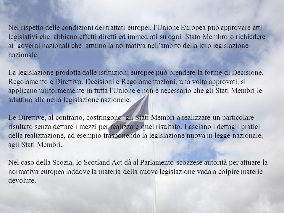 Nel rispetto delle condizioni dei trattati europei, l'Unione Europea può approvare atti legislativi che abbiano effetti diretti ed immediati su ogni S