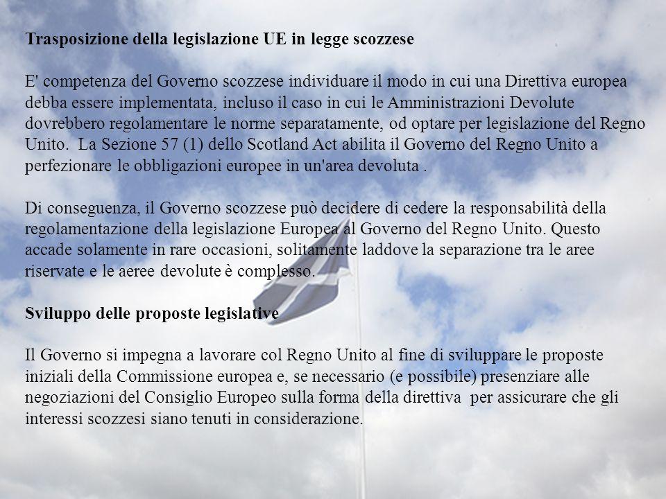Trasposizione della legislazione UE in legge scozzese E' competenza del Governo scozzese individuare il modo in cui una Direttiva europea debba essere